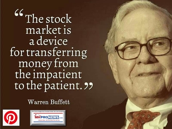 StockMarketDeviceTransferringMoneyFromImpatienttothePatientWarrenBuffettquoteManufacturedHousingMHProNews