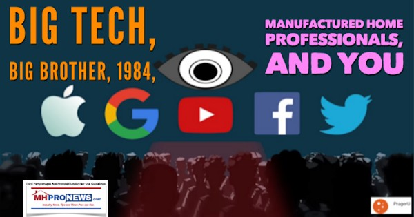 BigTechBigBrother1984ManufacturedHomeProfessionalsYouDailyBusinessNewsMhProNews