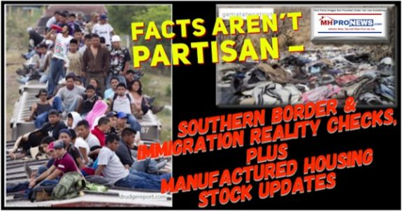 FactsArentPartisanSouthernBorderRealityImmigrationRealityChecksPlusManufacturedHousingStockUpdates