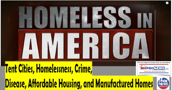 HomelessinAmericaTentCitiesCrimeDiseaseAffordableHousingandManfuacturedHomesDailyBusinessNewsMHProNews