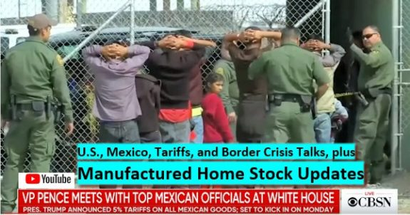 USMexicoTariffsBorderCrisisTalksManufacturedHomeStockUpdates