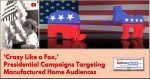 CrazyLikeAFoxPresidentialCampaignsTargetingManufacturedHomeAudiencesManufacturedHousingProNews