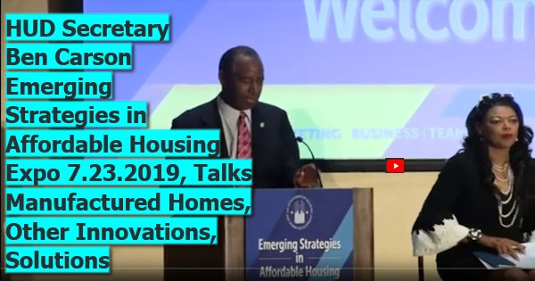 HUDSecretaryBenCarsonEmergingStrategiesAffordableHousingExpoy7232019TalksManufacturedHomesOther InnovationsSolutions