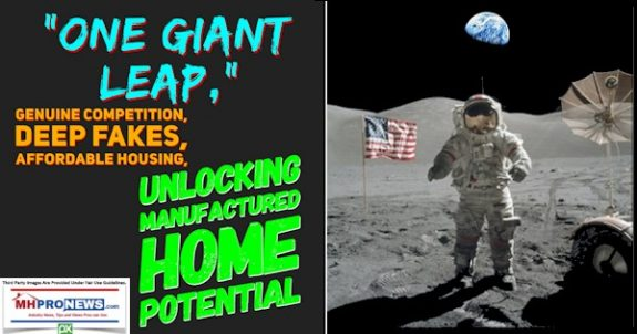 OneGiantLeapGenuineCompetitionDeepFakesAffordableHousingUnlockingManufacturedHomePotentialMHProNews