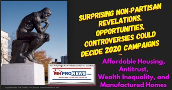SurpisingNonPartisanRevelationsOpportunitiesControversiesCOuldDecide2020CampaignsAffordableHousingAntitrustWealthInequalityManufacturedHomes