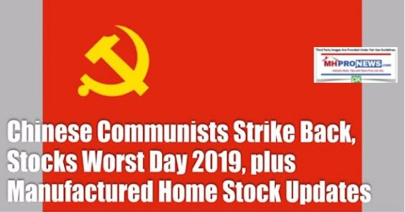 ChineseCommunistsStrikeBackStocksWorstDay2019ManufacturedHomeStockUpdates