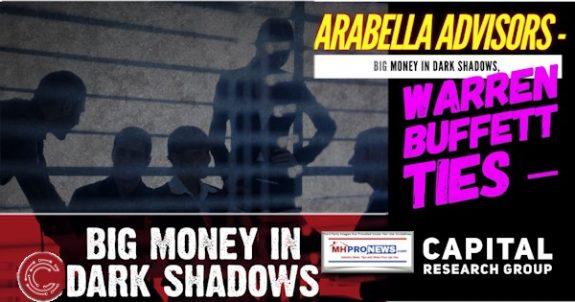 ArabellaAdvisorsBigMoneyDarkShadowsWarrenBuffettTiesCapitalResearchGroupManufacturedHousingMHProNews