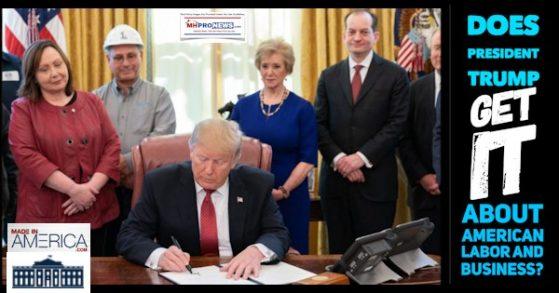 DoesPresidentTrumpGetItAboutAmericanLaborandBusinessManufacturedHomeProNews