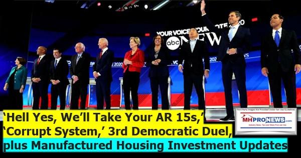 HellYesWe'llTakeYourAR15sCorruptSystem3rdDemocraticDuelplusManufacturedHousingInvestmentUpdates