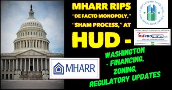 MHARRripsDeFactoMonopolyShamProcessHUDFinancingZoningRegulatoryUpdatesManufacturedHousingMHProNews