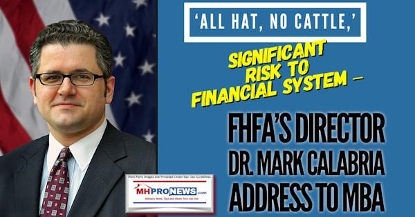 AllHatNoCattleSignificantRiskFinancialSystemFHFADirectorDrMarkCalabriaPhotoAddresstoMBA-ManufacturedHomeProNews