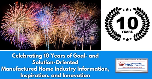 Celebrating10YearsGoalSolutionOrientedManufacturedHomeIndustryInformationInspirationInnovationMHProNews