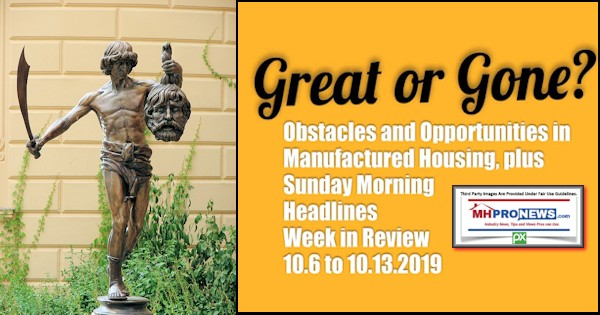 GreatorGoneObsticalesOpportuniesManufacturedHousingSundayMorningHeadlinesWeekin Review10.6to10.13.2019
