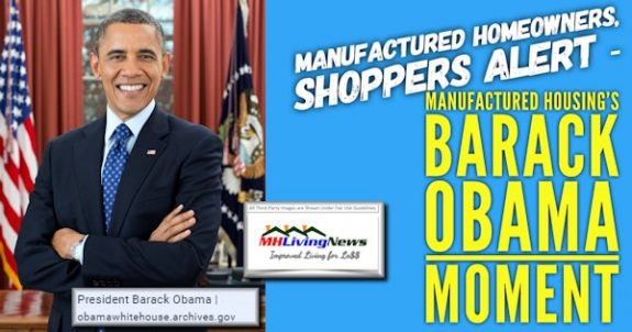 Manufactured Homeowners, Shoppers Alert – Manufactured Housing's Barack Obama Moment