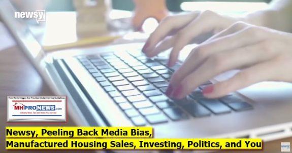 NewsyPeelingBackMediaBiasManufacturedHousingSalesInvestingPoliticsYouManufacturedHomeProNews