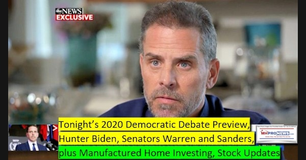 Tonights2020DemocraticDebatePreviewHunterBidenSenatorsWarrenSandersManufacturedHomeInvestingStockUpdates