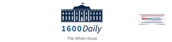 WhiteHouse1600DailyManufacturedHomeProNews