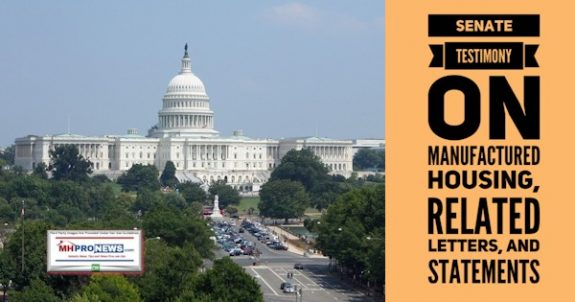 SenateTestimonyManufacturedHousingRelatedLettersStatementsManufacturedHomeProNews