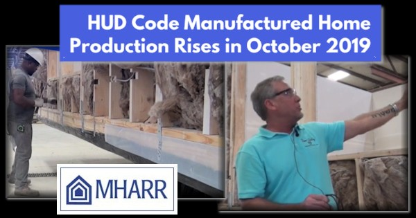 HUDCodeManufacturedHomeProductionRisesOct2019ManufacturedHousingAssociationRegulatoryReformMHARRlogo