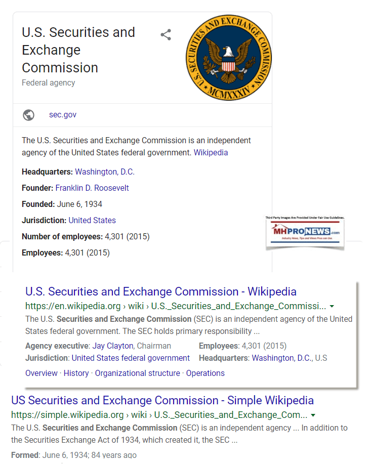 SECCavcoIndustriesSecurities and Exchange Commission (SEC) law and regulations are a specialized arena of legal practice. A simple Google search demonstrates that point. The SEC is tasked with regulating publicly traded companies. It was the SEC that issued a subpoena to former Cavco Industries (CVCO) Chairman and CEO Joe Stegmayer and his firm in 2018. When that was made public by the firm's announcement just over a year ago, CVCO stock fell sharply. A series of plaintiffs' shareholders legal inquiries followed. Cvco legal Public statements by Cavco make it clear that they've spent millions in insurance and other legal defensive strategies. The firm's stock, in fits and starts, has slowly climbed back. graphic At the recent Washington, D.C. listening session, Mark Weiss, J.D., President and CEO of the Manufactured Housing Association for Regulatory Reform (MHARR) cited Cavco's own public statements about Duty to Serve manufactured housing by the FHFA regulated Enterprises of Fannie Mae and Freddie Mac as a reason why the industry is underperforming. MHARR David Dworkin made a statement in his comments letter about DTS and manufactured housing. Given his prior role with Fannie Mae, Dworkin said that Fannie had the resources to do what was necessary to fully implement the 2008 law. That stood in stark contrast to what the Manufactured Housing Institute (MHI) Executive Vice President (EVP) and CEO-elect Lesli Gooch's comments letter on the same topic stated. https://www.manufacturedhomepronews.com/david-dworkin-national-housing-conference-compared-and-contrasted-with-lesli-gooch-manufactured-housing-institute-on-fannie-mae-freddie-mac-proposed-modifications-to-fhfa-on-duty-to-serve-finance/ It must not be forgotten that Cavco's ability to grow their market share was accomplished in good measure by the support from Third Avenue Value Fund (TAVX?). They cut all of their stock holding in Cavco not long before the official word of the SEC subpoena was made public. Coincidence? https://www.manufacturedhomepronews.com/new-investigation-insider-trades-hedge-fund-dumps-cavco-industries-cvco/ Besides essentially ignoring the allegations of antitrust and other legal issues involving 21st Mortgage Corporation and Clayton Homes, MHI stands credibly accuses of several problematic practices that arguably harm manufactured housing's performance in the marketplace. However, they posture for their members the opposite, using photo ops, videos, rewarded surrogates, their own messages and other 'evidence' of their self-proclaimed clout. https://www.manufacturedhomepronews.com/saturday-satire-and-executive-summaries-for-manufactured-housing-professionals-investors-advocates-researchers-public-officials-and-investigators/ But a close examination of statements by EVP and CEO-elect Lesli Gooch and others at MHI routinely reveals a pattern of purported paltering. That's a mix of accurate, misleading and/or false information designed to fool those who may not be paying close attention. https://www.manufacturedhomepronews.com/investor-alert-manufactured-housing-institute-paltering-concerns-fannie-maes-duty-to-serve-plus-manufactured-housing-investing-stocks-updates/ Tim Williams, former chairman of MHI, still a board member, and president and CEO of the Berkshire Hathaway owned 21st Mortgage Corporation has a lengthy history of statements and actions that when added up amount to an arguable effort on their part to divert Duty to Serve away from mainstream manufactured housing. https://www.manufacturedhomepronews.com/newsletter/2019/11/18/mh-finance-war-surprising-tim-williams-21st-statements-realtors-mh-praise-bellwether-fun-insightful-satire-with-mhis-lesli-gooch-tax-tip/ MHI – Nonprofit Carrying Out Who's Wishes? MHI's messages and website state that they represent all segments of manufactured and factory built housing. But even a casual attention to what was said by numerous speakers at the 12.2.2019 FHFA listening session revealed numerous voices that would strongly object to that claim. https://www.manufacturedhomepronews.com/i-was-moved-literally-crying-duty-to-serve-manufactured-housing-underserved-markets-dc-meeting-plus-manufactured-home-investing-stock-updates/ Among the problematic practices in Arlington, VA based MHI are purported tacit tolerance of business practices that spark negative media, public officials and other backlash. They also demonstrably fail to push for the full enforcement of those portions good laws that might benefit manufactured housing, a claim when asked to respond to they routinely decline commenting on. DTS - with statements of not only Weiss' comments or Dworkin's - but numerous others at the FHFA listening session on December 2, 2019 illustrates the gaping disconnect between MHI's claims to represent all aspects of manufactured and factory built housing while doing more photo and video opportunities that posture efforts while producing no measurable results. https://www.manufacturedhomepronews.com/study-in-contrasts-lesli-gooch-v-mark-weiss-manufactured-housing-duty-to-serve-presentations-spotlight-lack-of-proper-lending/ Tony State association executives that once used to periodically raise concerns about MHI's lack of effort have either left the association for their failure to perform, or have effectively been silenced through tactics described in the in the report linked from the text image box below. JD Neal https://www.manufacturedhomepronews.com/pendleton-harper-bowersox-manufactured-housing-associations-carrots-sticks-report-plus-sunday-weekly-industry-headlines-review-11-24-to-12-1-2019/ Tim Williams' own stated logic stands starkly unfulfilled, as does the advice of the late Howard Walker, J.D., then with Equity LifeStyle Properties. Tim Howard It should be noted that some of the very people who now seek to divert attention away from our reports previously praised them. Tim Howard Apparently, once we uncovered - through insider tips, documents and other evidence – the realities vs. the posturing, MHProNews and our sister site became persona non grata? Clayton The de facto beneficiary of the status quo on DTS and a lack of reforms at FHA, is 21st Mortgage Corporation and Vanderbilt Mortgage and Finance (VMF) both sister companies wholly owned by the Berkshire Hathaway conglomerate, which also owns Clayton Homes. The FHA's top man is Brian Montgomery, who is backed by MHI for a Trump Administration nomination to be HUD's next Deputy Secretary of Housing and Urban Development. Wiki have told MHProNews that since Montgomery return to HUD, Trump Administration agenda reforms at HUD have slowed dramatically. Is it a coincidence that MHI claims a cozy relationship with Montgomery and reforms are slowing? Carol Fox Lavin Sources in and out of HUD have told MHProNews that while Secretary Carson may or may not be informed about the nuances of the Manufactured Housing Improvement Act of 2000, specifically the enhanced preemption issue, by contrast Montgomery knows the law well. If so, that logically means that Montgomery is part of the internal roadblocks at HUD that keep the law from being properly enforced. The importance of the law is not disputed by MHI or MHARR, both of whom agree on paper that the law needs to be fully enforced. However, MHI – which clearly has greater access and is focused on post-production, not just production related issues as MHARR is, seems to be making more of a show of supporting enhanced preemption than actually pushing for it effectively. Who benefits from that behavior? Who is harmed? The beneficiaries short term would be larger producers and consolidators. Smaller companies have a demonstrably more difficult time fighting regulatory hurdles, and NAM and others have documented. NAM Long As to who is harmed, the answers are millions. Those who are among the 111 million in many ways 'trapped' in rental housing who could afford to own would be among them. But so too are those who already own manufactured homes, who due to a lack of enforcement of useful portions of laws like DTS and enhanced preemption find themselves with fewer placement, lending or other options. There is a case to be made for a serious need for several federal and/or state and other legal investigations by public officials into Clayton, 21st, VMF, Cavco, MHI and possibly Skyline Champion (SKY) among other MHI members for potentially illegal practices. Bob MHARR and some resident leaders are pushing for public hearings need to be held to apprise the public of problematic practices tied to these organizations. MHARR Warren Buffett and Charlie Munger should arguably be among those asked to testify under oath, as should Kevin Clayton, Tim Williams, Nathan Smith, Richard 'Dick' Jennison, Jason Boehlert, Lesli Gooch, Mark Bowersox, Brian Montgomery, Pam Danner, Teresa Payne, Tom Heinemann and Rick Robinson, among others. Among those others should be William 'Bill' Matchneer, and certain officials from MHARR - who are uniquely positioned to shed light on various circumstances and insights into industry practices as it pertains to enhanced preemption, DTS, the 10/10 rule at FHA, and more. There are clearly good reasons why lawmakers, media, and federal officials from a variety of agencies are investigating Berkshire brands and others with clear ties to MHI. https://www.manufacturedhomelivingnews.com/five-point-plan-for-affordable-housing-and-manufactured-home-living-recovery/ Tens of millions of real people are plainly being harmed by the status quo. Who says? Among others, that is a basic premise of the White House Council on Eliminating Regulatory Barriers to Affordable Housing chaired by HUD Secretary Carson. When they say that regulatory barriers - including zoning and rent control - are root issues, then the various forms of market manipulation fostered by the Omaha-Knoxville-Arlington axis and their 'big boy' allies must be scrutinized to discern their role in these issues. With affordable housing being a key issue, and with the lack of proper implementation of good existing laws being a contributing factor to the status quo, this is an issue fraught with risks for many in and beyond Washington, D.C. Takeaways? Given decades of useful third-party research that routinely praised manufactured homes, it is difficult to imagine how manufactured housing can be performing so poorly, absent incompetence or some scheme designed to consolidate the industry during an affordable housing crisis. The people at MHI are routinely well educated. That mitigates against an argument for incompetence. https://www.manufacturedhomepronews.com/affordable-manufactured-housings-puzzling-contemporary-condition-revealed-by-quotable-quotes-from-residents-professionals-expert-researchers-advocates-public-officials-graphics-and-repo/ As those researchers noted in the report linked above, herein and others below the byline have detailed, manufactured homes is a much-needed product that performs in a uniquely beneficial fashion for those seeking affordable housing. Secretary Carson has argued as much on several occasions. Carson That said, Dr. Carson's role at the agency he leads has the authority to have HUD's general counsel intervene in cases of problematic zoning and placement issues and/or to ask the Department of Justice to take on such cases. https://www.manufacturedhomepronews.com/bombshells-former-hud-manufactured-housing-program-administrator-bill-matchneer-cavcos-manuel-santana-statements/ There is much known, as the linked report and this outline makes plain. But there are also details that can only be discovered and unpacked by those who have subpoena powers. The SEC, HUD, FTC, DOJ along with other possible federal and state agencies need to investigate. Investors where already harmed once at Cavco, are other such harms looming? The logical answer is yes, so long as the status quo continues. Media like this platform reports and to some degree can advocate. But it is public officials who are tasked with the job of making sure laws are enforced. DutyToServeLendingInvestingClaimedManufacturedHousingInstituteCorruptPracticesFactsAnalysisMHProNews