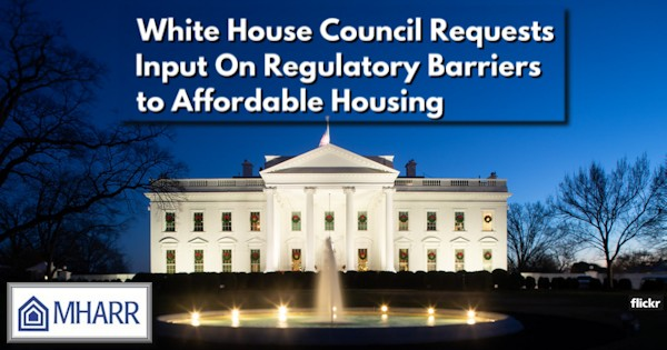 WhiteHouseCouncilRequestsInputRegulatoryBarriersAffordableHousingManufacturedHomeProNews600