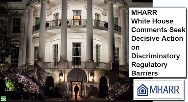 MHARRWhiteHouseCommentsSeekDecisiveActiononDiscriminatoryRegulatoryBarriersManufacturedHousingAssocRegularyReformLogo