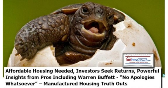 https://www.manufacturedhomepronews.com/masthead/affordable-housing-needed-investors-seek-returns-powerful-pro-insights-including-warren-buffett-no-apologies-whatsoever-manufactured-housing-truth-outs/