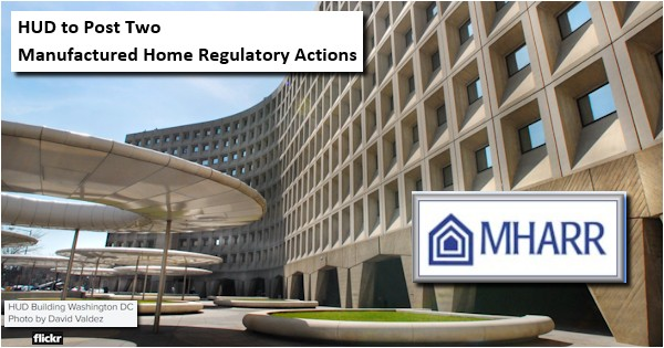 HUDtoPostTwoManufacturedHomeRegulatoryActionsManufacturedHousingAssocRegulatoryReform