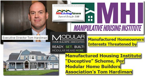 "Manufactured Homeowners Interests Threatened by Manufactured Housing Institute ""Deceptive"" Scheme, Per Modular Home Builders Association's Tom Hardiman"