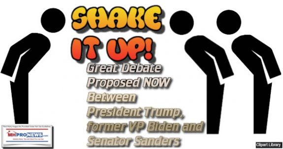 ShakeitUp!GreatDebateProposedNowBetweenPresidentTrumpformerVPBidenSenatorSandersManufacturedHomeProNews