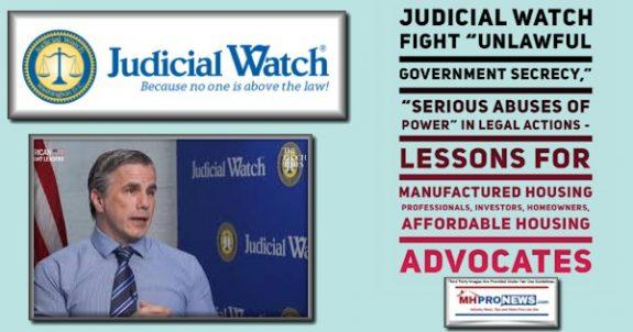 Judicial WatchFightUnlawfulGovernment SecrecySeriousAbusesPowerSeriesLegalActionsLessonsManufacturedHousingProfessionalsInvestorsHomeownersAffordableHousingMHProNews