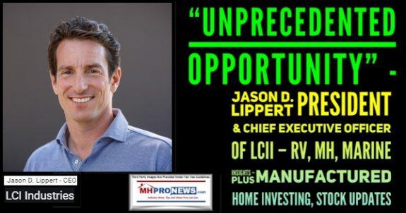 Unprecedented Opportunity-JasonDLippertPresidentCEO_LCII–RV_MH_MarineInsights–plusManufacturedHomeInvestingStockUpdatesMHProNews