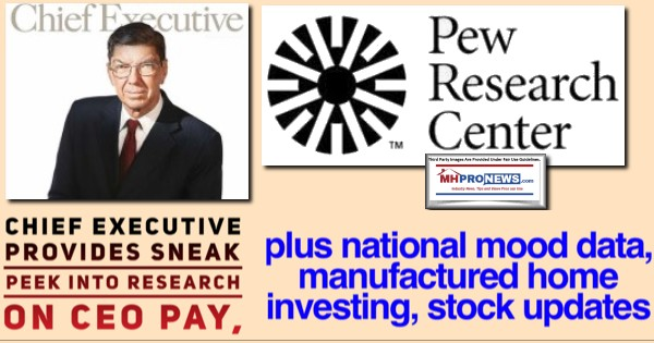 ChiefExecutiveProvidesSneakPeekIntoResearchCEOPayPlusNationalMoodDataManufacturedHomeInvestingStockUpdatesMHProNews