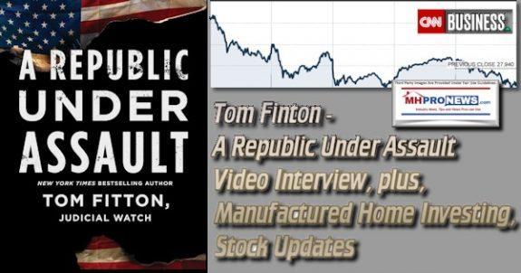 TomFintonRepublicUnderAssaultVideoInterviewPlusManufacturedHomeInvestingStockUpdatesMHProNews
