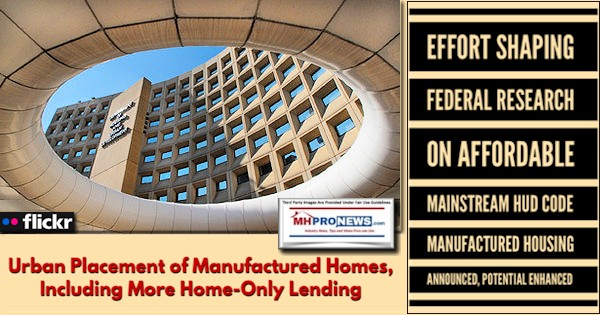 EffortShapingFederalResearchAffordableMainstreamHUDCodeManufacturedHousingAnnouncedPotentialEnhancedUrbanPlacementManufacturedHomesIncludingMoreHomeOnlyLendingMHProNewsLogo