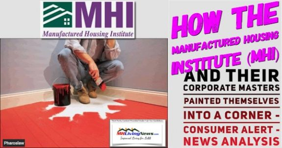 How The Manufactured Housing Institute (MHI) and Their Corporate Masters Painted Themselves Into a Corner – Consumer Alert – News Analysis