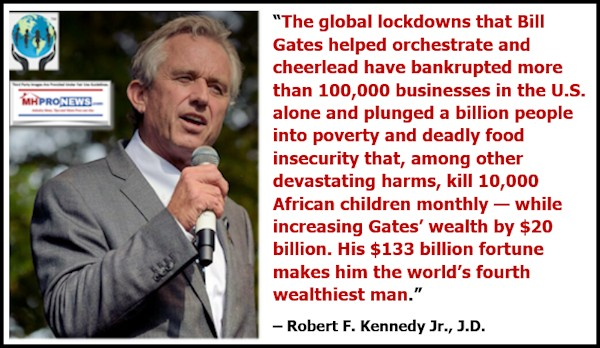 RobertFKennedyJrPicQuoteGlobalLockdownsBillGatesOrchestratedBankdrupt100Kbusinesses1BillionInPovertyGatesWealthIncreased$20BillionQuoteMHProNews